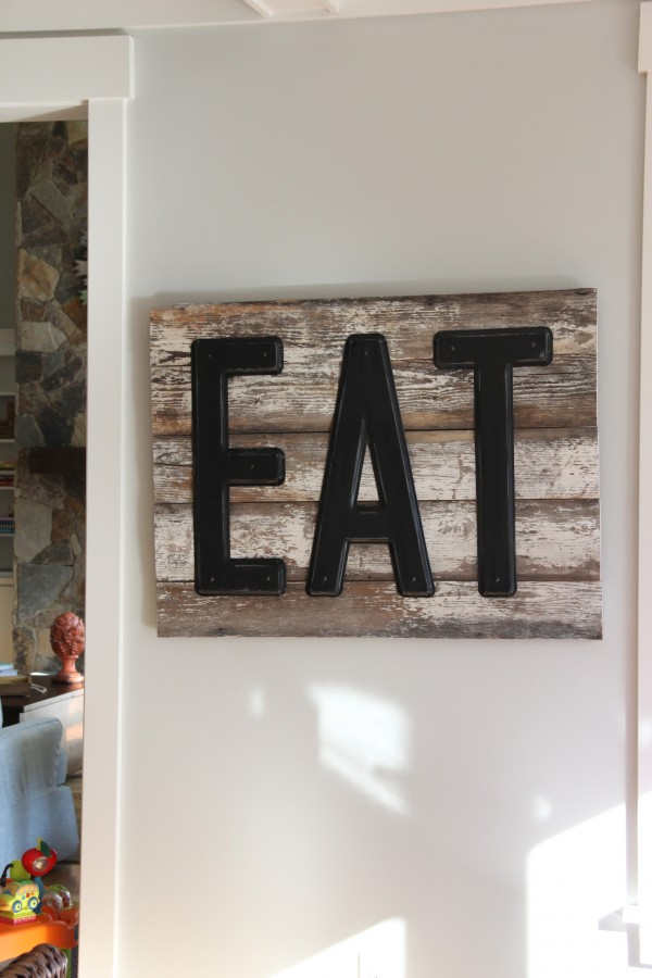 """I GOT THE HANDCRAFTED """"EAT"""" SIGN AT THE GREENWOOD COUNTRY STORE. IT WAS THE VERY FIRST ITEM I FOUND FOR THE MAKEOVER!"""