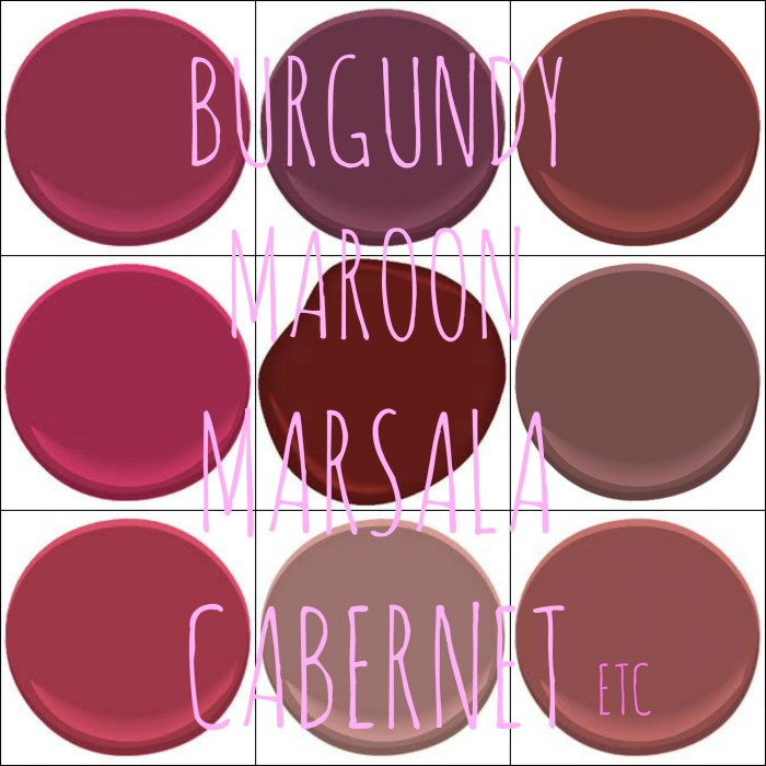 BENJAMIN MOORE COLORS: CRUSHED VELVET, DARK BURGUNDY, DINNER PARTY, CLASSIC BURGUNDY, MAGENTA,  NEW LONDON BURGUNDY, ROSEATE, SOMERVILLE RED, WARM EARTH