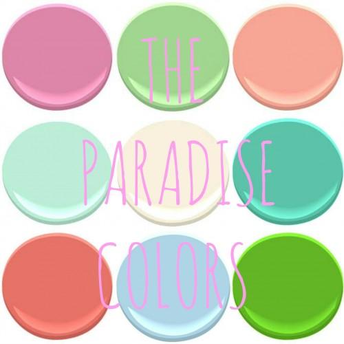 """BENJAMIN MOORE """"PARADISE"""" COLORS - PARADISE PINK, PARADISE HILLS GREEN,  PARADISE PEACH, TROPICAL PARADISE, PARADISE BEACH, ISLAND PARADISE, BIRD OF PARADISE, PARADISE VIEW AND PARADISE GREEN."""