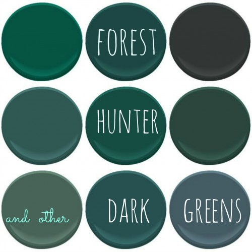 BENJAMIN MOORE DARK GREENS : ABSOLUTE GREEN, BAVARIAN FOREST, BLACK FOREST GREEN, DOLLAR BILL GREEN, FOREST GREEN, HUNTER GREEN, LAFAYETTE GREEN, MALLARD GREEN AND NEWBERG GREEN